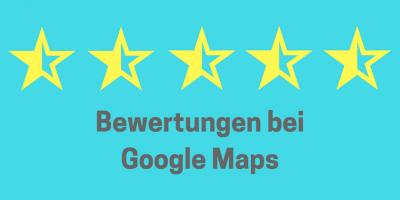 Bewertungen bei Google Maps